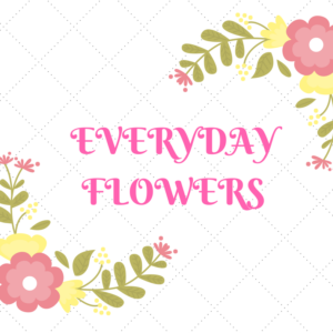 Everyday Flowers